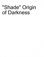 """Shade"" Origin of Darkness"