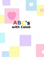 ABC's with Caleb