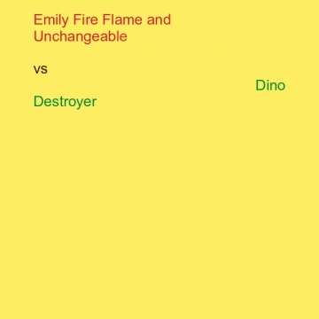 Emily Fire Flame and Unchangable Verses Dino Destroyer