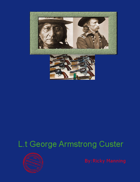 L.t George Armstrong Custer 1876,