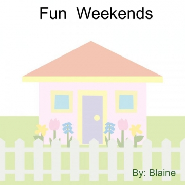 Fun Weekends