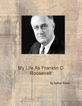 My Life As Franklin Delano Roosevelt