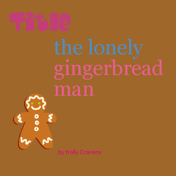 The Lonely Gingerbread Man