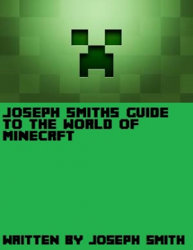 Joseph Smith's Guide to the World of Minecraft