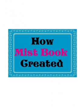 How Mist Book Created.