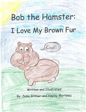 Bob the Hamster:  I Love My Brown Fur