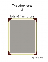 The adventures of kids from the future