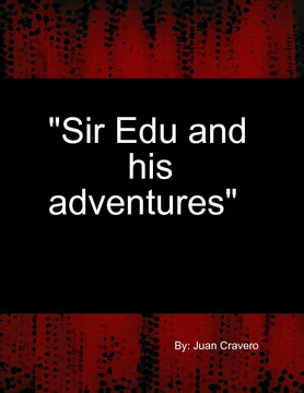 """Sir Edu and his adventures"""