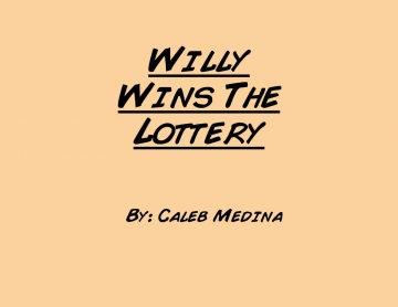 Willy Wins The Lottery