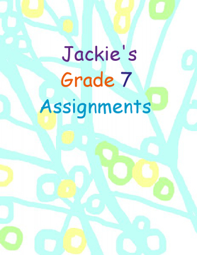 Jackie`s Grade 7 Assignments