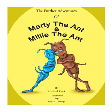 The Further Adventures of Marty the Ant and Millie the Ant