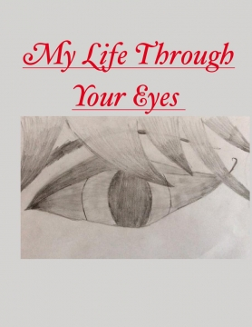 My Life Through Your Eyes