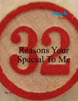 32 Resons Why Your Special To Me