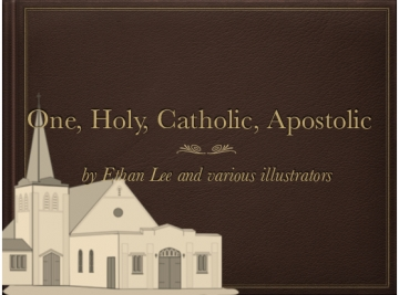 One, Holy, Catholic, Apostolic