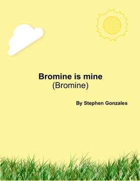 Bromine is mine