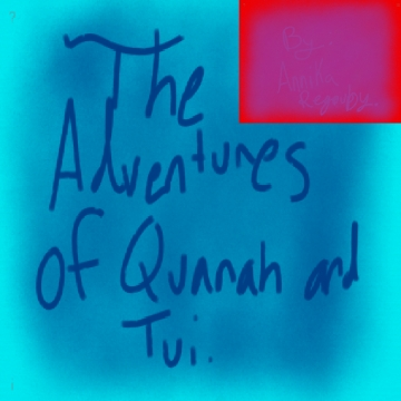 The adventures of Quanah and Tui