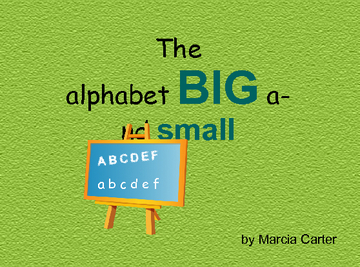 The Alphabet BIG and small