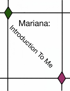 Mariana:Introduction To Me