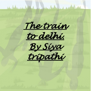 The train to Delhi.