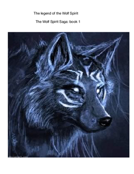 The legend of the Wolf Spirit