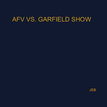 AFV VS. Garfield Show