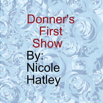 Donner's First Show