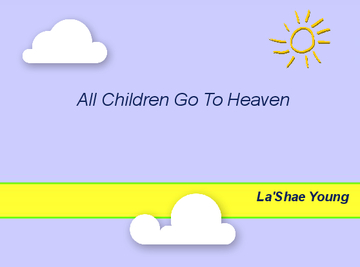 All Children Go To Heaven