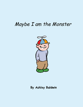 Maybe I am the Monster