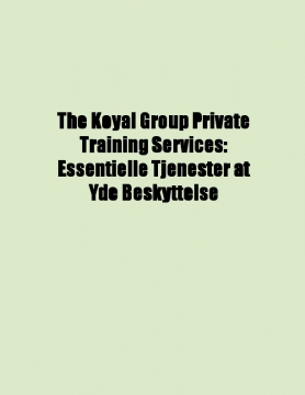 The Koyal Group Private Training Services: Essentielle Tjenester at Yde Beskyttelse