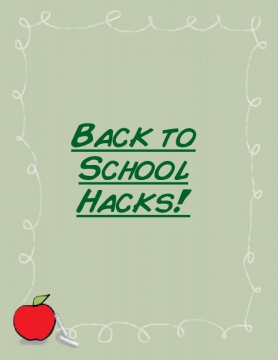 Back To School Hacks!