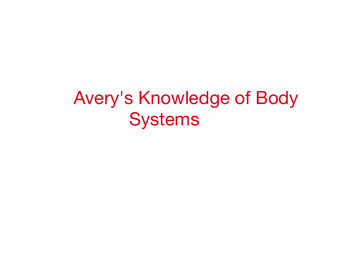 Avery's Knowledge of body systems