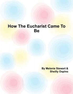 How The Eucharist Came To Be