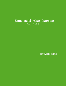 Sam and the house