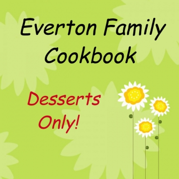 Everton Family Cookbook- Desserts Only!