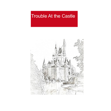 Trouble at the castle
