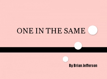 One In The Same
