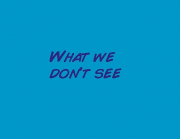 What we don't see