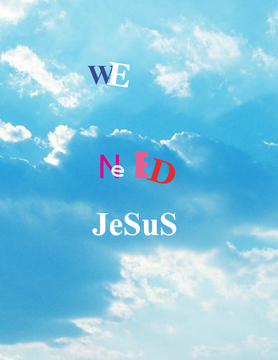 wE NeEd JeSuS