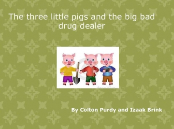 The three little pigs and the big bad drug dealer