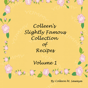 Colleen's Slightly Famous Collection of Recipes