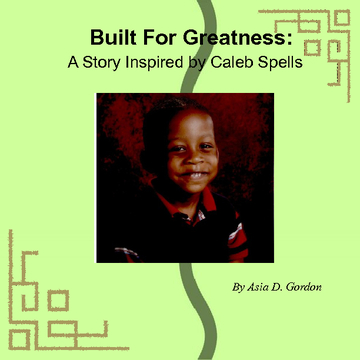 Built For Greatness: A Story Inspired by Caleb Spells