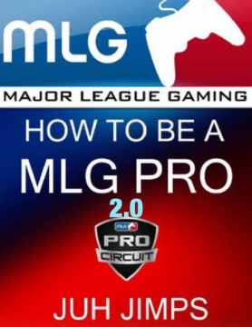 How To Be A MLG PRO 2.0