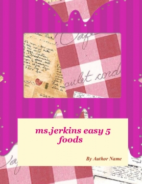 mrs.jerkins easy and 5 foods