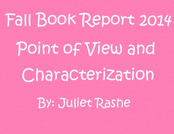Fall Book Report 2014 Point of View and Characterization