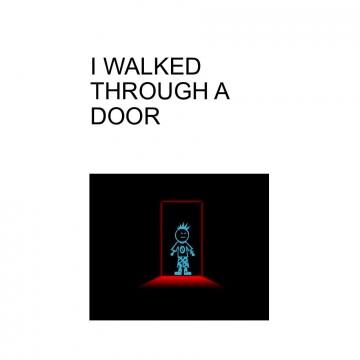 I walked through a door