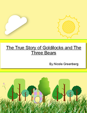 The True Story of Goldilocks and the Three Bears