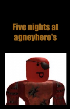 Five nights at agneyhero's