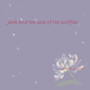 Jack and the case of the sniffles
