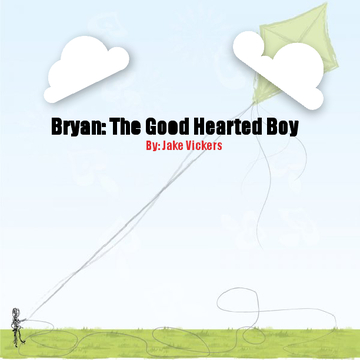 Bryan: The Good Hearted Boy