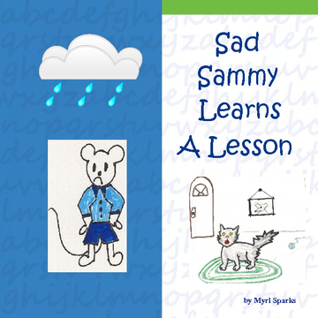 Sad Sammy Learns a Lesson
